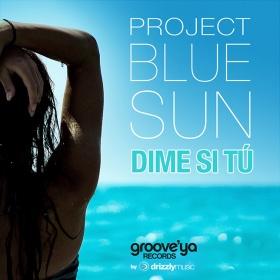 PROJECT BLUE SUN - DIME SI TU